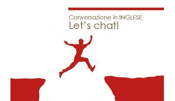 "Conversazione in INGLESE ""LET'S CHAT"""