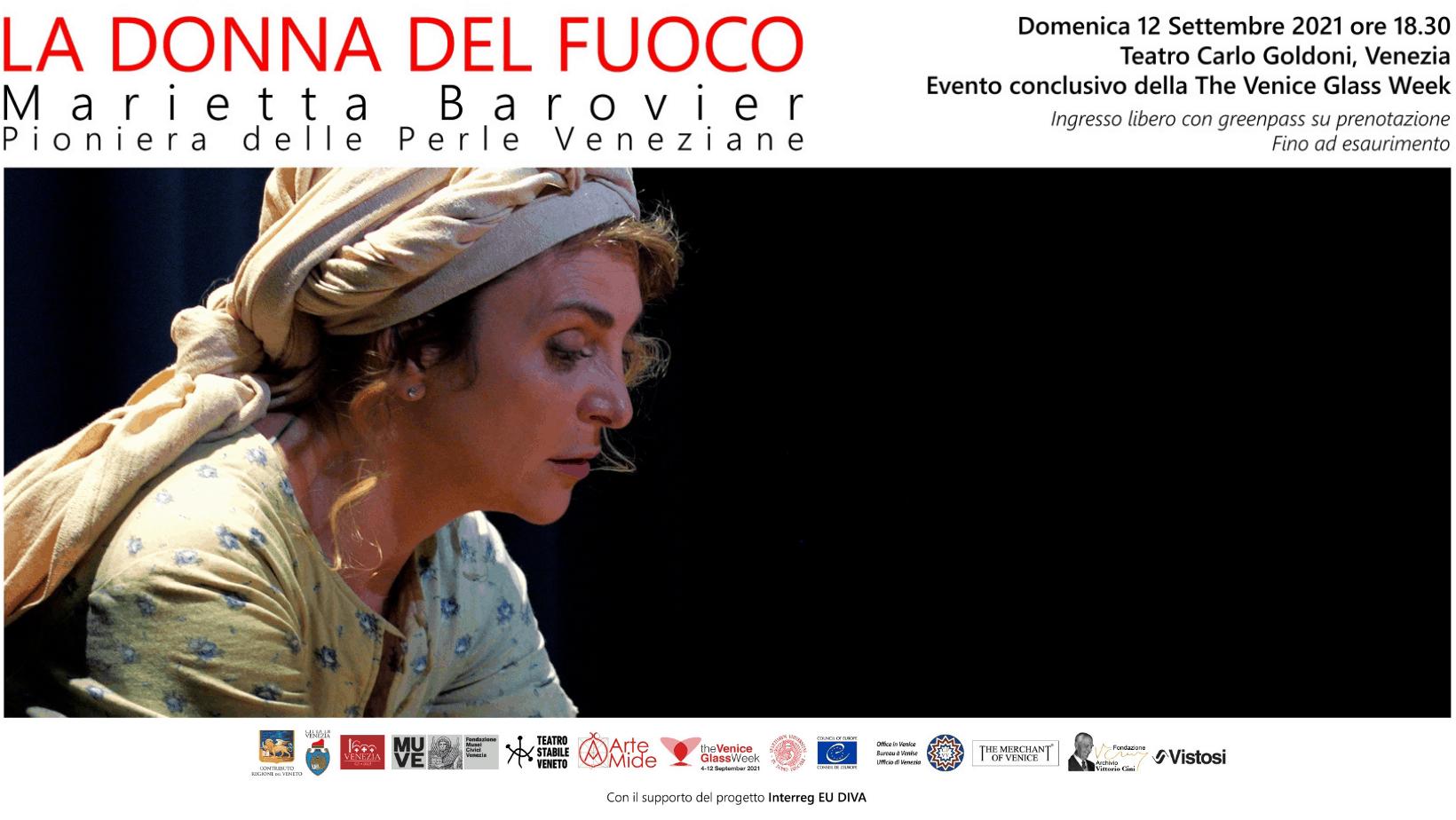 """Evento Teatrale: """"La Donna del Fuoco Marietta Barovier. Pioniera delle Perle Veneziane""""."""